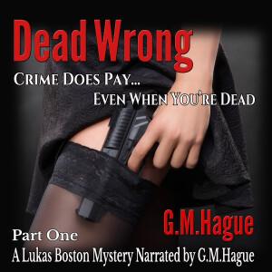 Lukas Boston Dead Wrong Audiobook 2021 P1