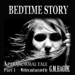 Bedtimes Story Paranormal Audiobook Part One