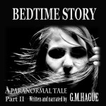 Bedtimes Story Paranormal Audiobook Part Two