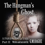The Hangman's Ghost Paranormal Audiobook Part Two